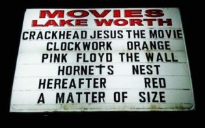 CRACKHEAD JESUS THE MOVIE CLOCKWORK ORANGE PINK FLOYD THE WALL HORNETS NEST HEREAFTER RED A MATTER OF SIZE MOVIE MARQUEE